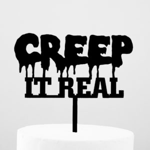 Creep It Real Cake Topper in Black