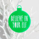 Believe in Your Elf Christmas Ornament