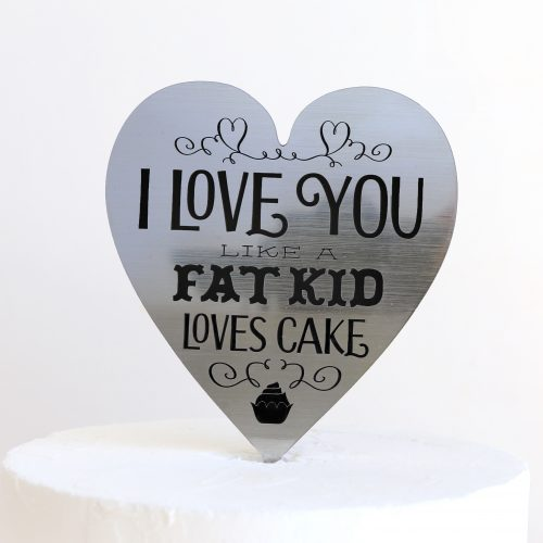 I Love You Like Cake Topper