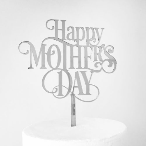 Classic Happy Mother's Day Cake Topper in Silver Mirror