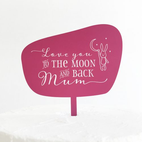 Love You To The Moon Mum Cake Topper