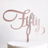 Fantastic Fifty Cake Topper in Rose Gold