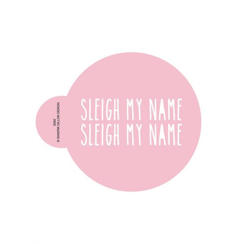 Sleigh My Name Cookie Stencil