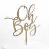 Oh Boy Cake Topper in Gold Mirror