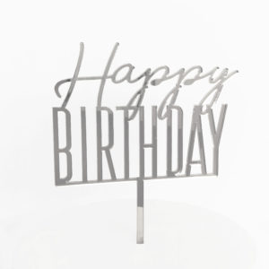 Cool Happy Birthday Cake Topper in Silver Mirror