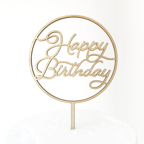 Gather Round Happy Birthday Cake Topper in Maple Timber