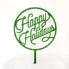 Happy Holidays Cake Topper in Bottle Green