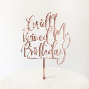 Covid-19 Ruined My Birthday Cake Topper in Rose Gold