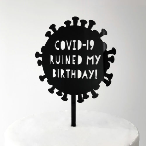 Covid-19 Ruined My Birthday Virus Cake Topper