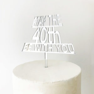 May The 40th Be With You Cake Topper - REGULAR