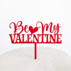 Be My Valentine Cake Topper